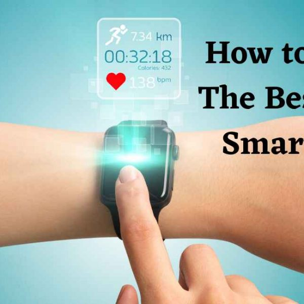 How to Choose the Best Cheap Smartwatch